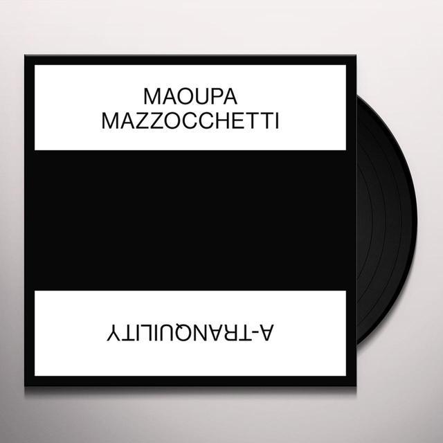 Maoupa Mazzocchetti A-TRANQUILITY Vinyl Record