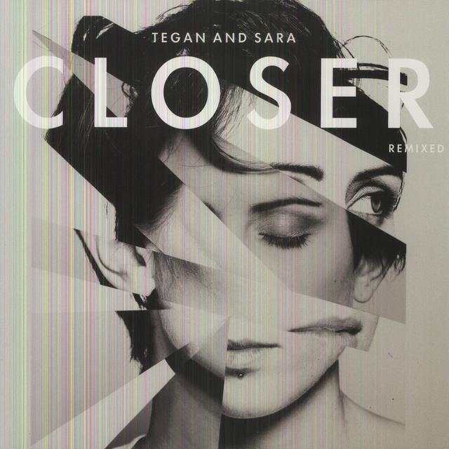Tegan & Sara CLOSER REMIXED Vinyl Record