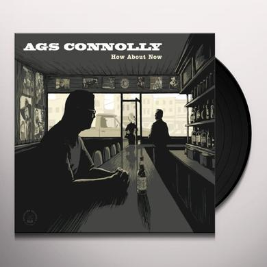 Ags Connolly HOW ABOUT NOW Vinyl Record