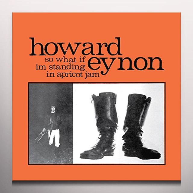 Howard Eynon SO WHAT IF I'M STANDING IN APRICOT JAM Vinyl Record - Colored Vinyl