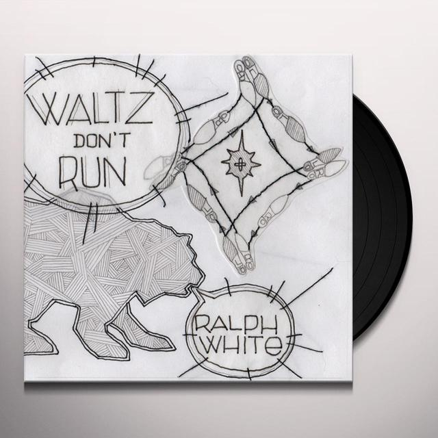 Ralph White WALTZ DONT RUN Vinyl Record