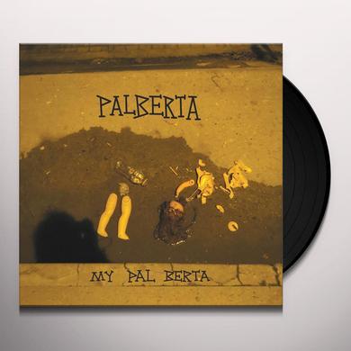 PALBERTA MY PAL BERTA Vinyl Record
