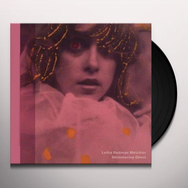 Letha Rodman-Melchior SHIMMERING GHOST Vinyl Record