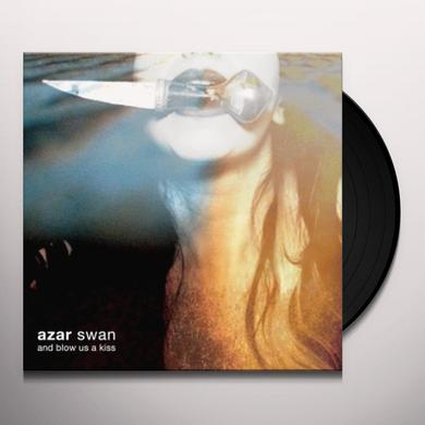 AZAR SWAN AND BLOW US A KISS Vinyl Record