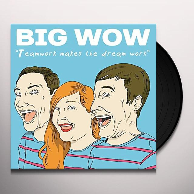BIG WOW TEAMWORK MAKES THE DREAMWORK Vinyl Record