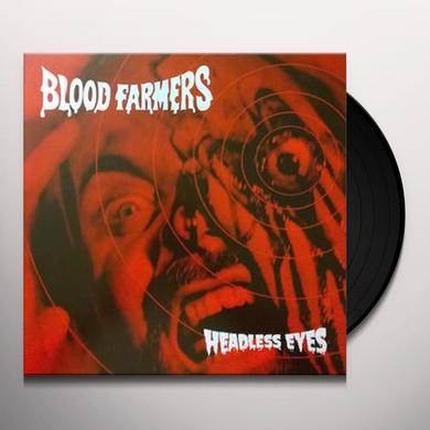 BLOOD FARMERS HEADLESS EYES Vinyl Record