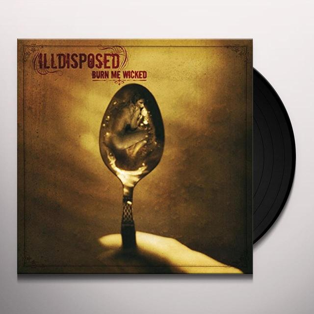 Illdisposed BURN ME WICKED Vinyl Record