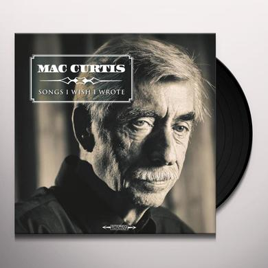 Mac Curtis SONGS I WISH I WROTE Vinyl Record