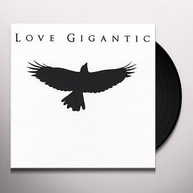 LOVE GIGANTIC Vinyl Record