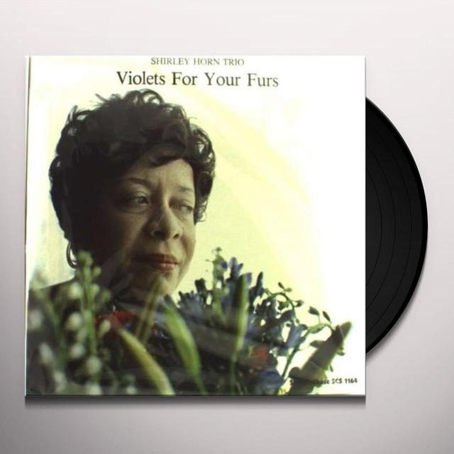 Shirley Horn VIOLETS FOR YOUR FURS-180 GRAM Vinyl Record - 180 Gram Pressing, Spain Import