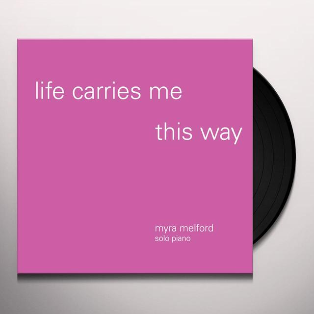 Myra Melford LIFE CARRIES ME THIS WAY Vinyl Record - Gatefold Sleeve