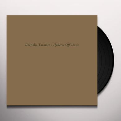 Ghédalia Tazartès HYSTERIE OFF MUSIC Vinyl Record