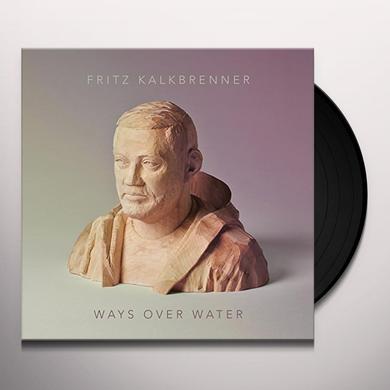 Fritz Kalkbrenner WAYS OVER WATER (GER) Vinyl Record