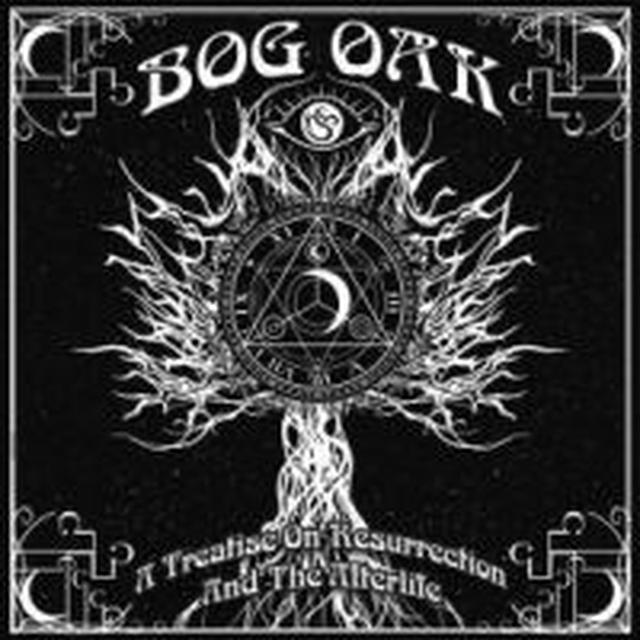 BOG OAK TREATISE ON RESURRECTION & THE AFTERLIFE Vinyl Record