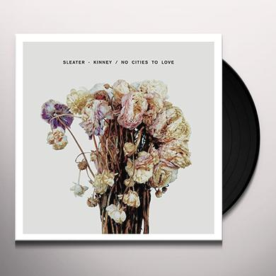 Sleater-Kinney NO CITIES TO LOVE Vinyl Record