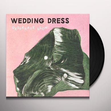 WEDDING DRESS DESPERATE GLOW Vinyl Record