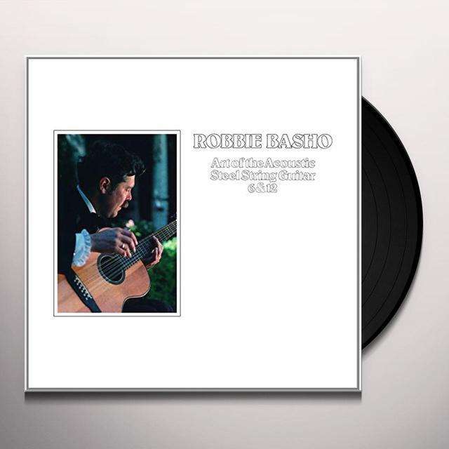 Robbie Basho ART OF THE ACOUSTIC STEEL STRING GUITAR 6 & 12 Vinyl Record