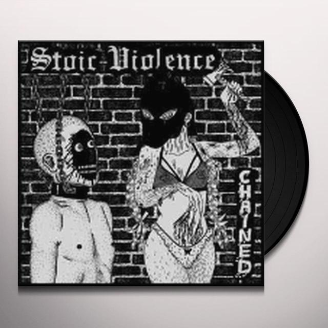 STOIC VIOLENCE CHAINED Vinyl Record