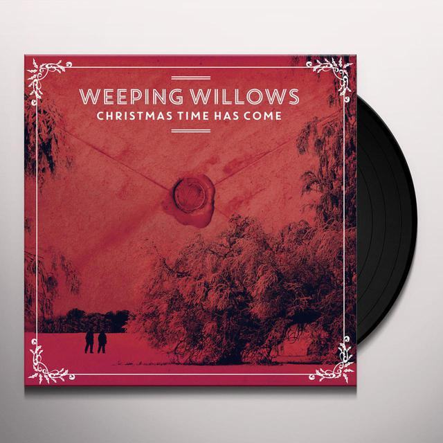 Weeping Willows CHRISTMAS TIME HAS COME Vinyl Record