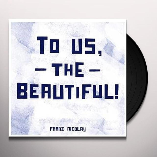 Franz Nicolay TO US THE BEAUTIFUL (UK) (Vinyl)