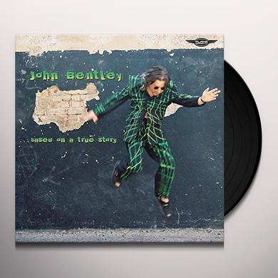 John Bentley BASED ON A TRUE STORY Vinyl Record
