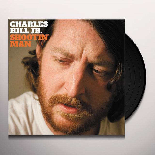 Charles Hill Jr. SHOOTIN' MAN Vinyl Record