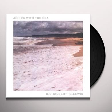 Bc Gilbert / G. Lewis ENDS WITH THE SEA Vinyl Record