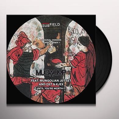 Mugwump UNTIL YOU'RE WORTH IT Vinyl Record