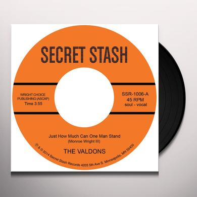 Valdons JUST HOW MUCH CAN ONE MAN STAND Vinyl Record