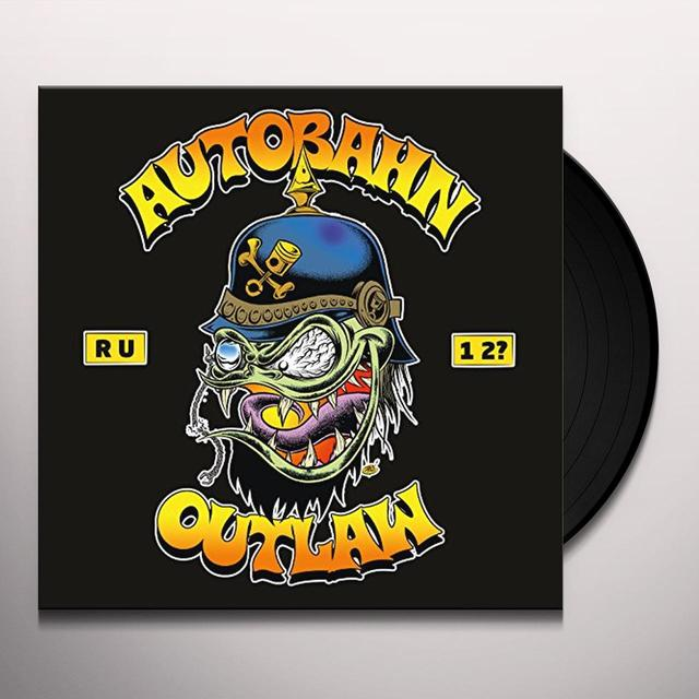 AUTOBAHN OUTLAW ARE YOU ONE TOO Vinyl Record
