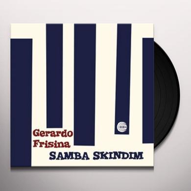 Gerardo Frisina SAMBA SKINDIM Vinyl Record