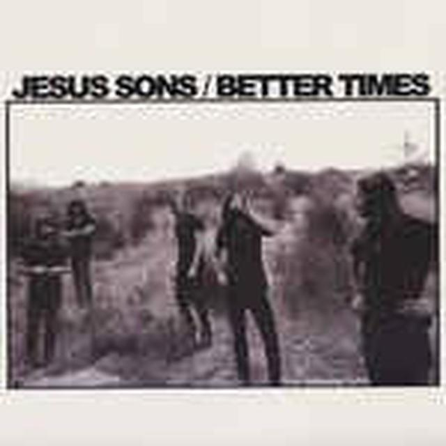 JESUS SONS BETTER TIMES Vinyl Record