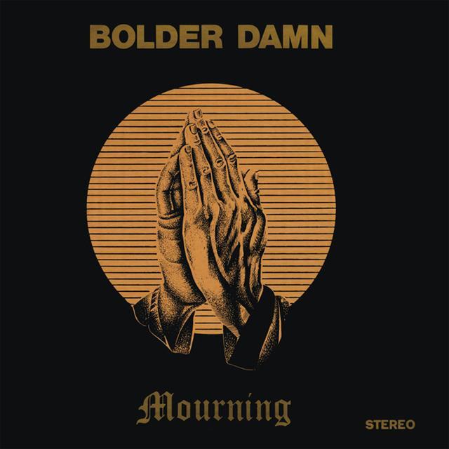 BOLDER DAMN MOURNING Vinyl Record