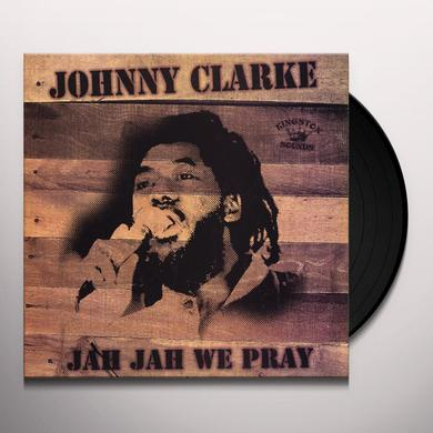 Johnny Clarke JAH JAH WE PRAY Vinyl Record