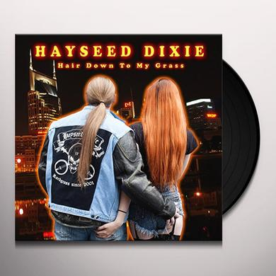 Hayseed Dixie HAIR DOWN TO MY GRASS Vinyl Record