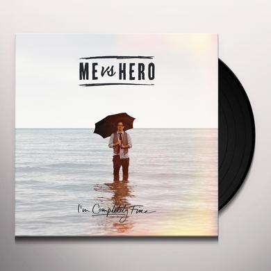 ME VERSUS HERO I'M COMPLETELY FINE Vinyl Record - UK Import