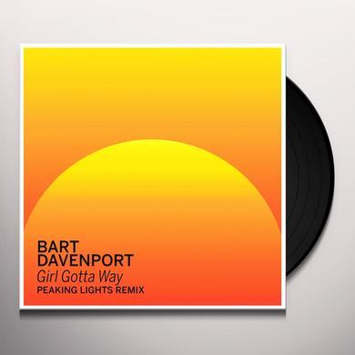 Bart Davenport GIRL GOTTA WAY (PEAKING LIGHTS REMIX) Vinyl Record - 10 Inch Single