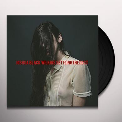 Joshua Black Wilkins SETTLING THE DUST Vinyl Record