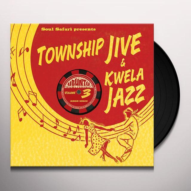 SOUL SAFARI PRESENTS TOWNSHIP JIVE & KWELA 3 / VAR Vinyl Record