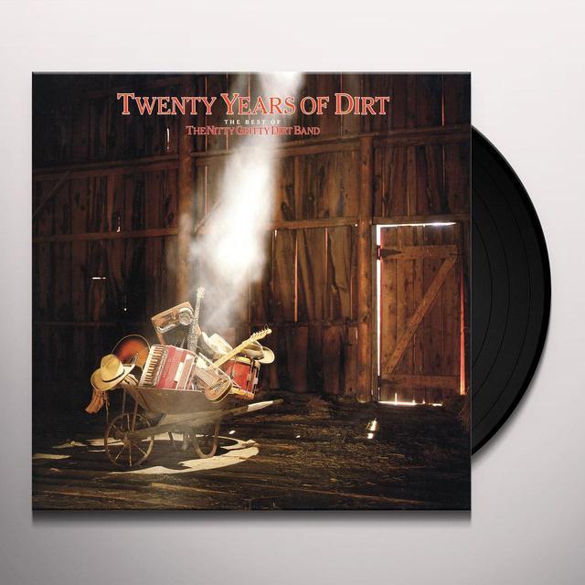 Nitty Gritty Dirt Band TWENTY YEARS OF DIRT: BEST OF NITTY GRITTY DIRT Vinyl Record