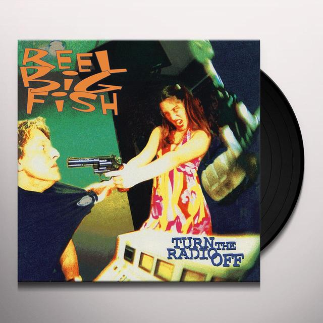 Reel Big Fish TURN THE RADIO OFF Vinyl Record