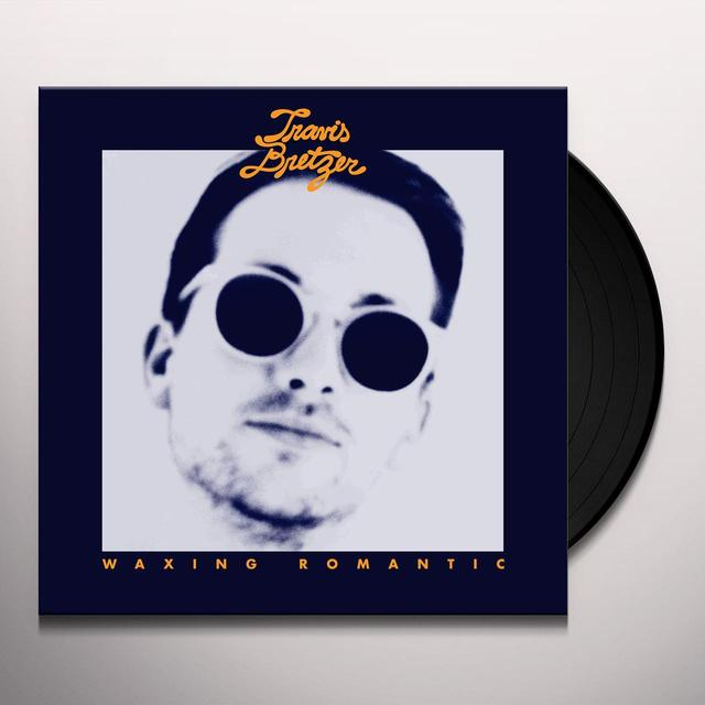 Travis Bretzer WAXING ROMANTIC (UK) (Vinyl)