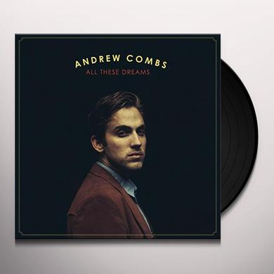 Andrew Combs ALL THESE DREAMS Vinyl Record
