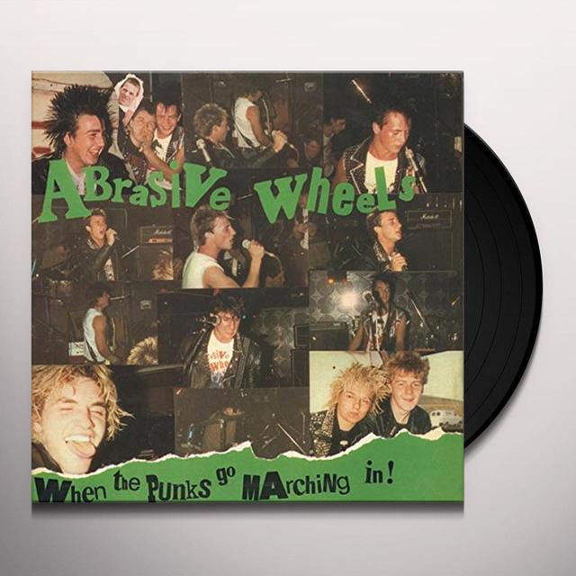 ABRASIVE WHEELS WHEN THE PUNKS GO MARCHING IN Vinyl Record - UK Release
