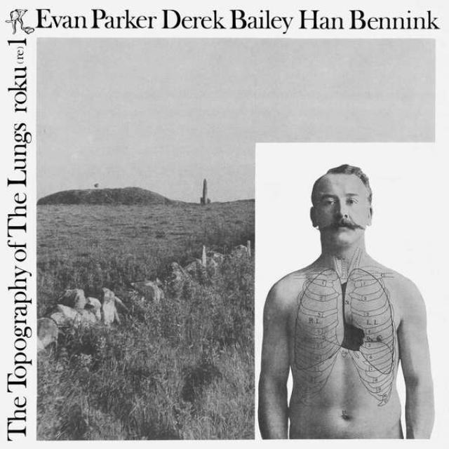 Evan Parker / Derek Bailey / Han Bennink TOPOGRAPHY OF THE LUNGS Vinyl Record