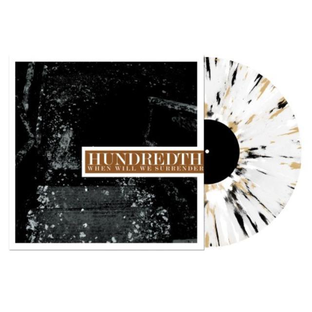 Hundredth WHEN WILL WE SURRENDER Vinyl Record