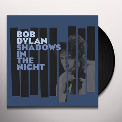 Bob Dylan SHADOWS IN THE NIGHT Vinyl Record