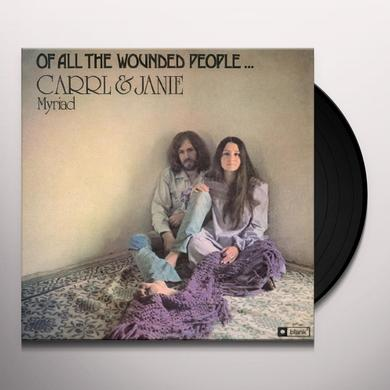 Carrl Myriad / Janie Myriad OF ALL THE WOUNDED PEOPLE Vinyl Record