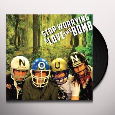 STOP WORRYING & LOVE THE BOMB NOUN Vinyl Record