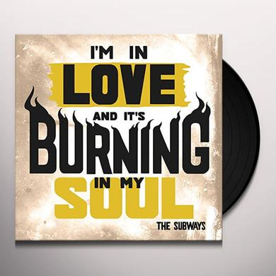 The Subways I'M IN LOVE & IT'S BURNING IN MY SOUL Vinyl Record